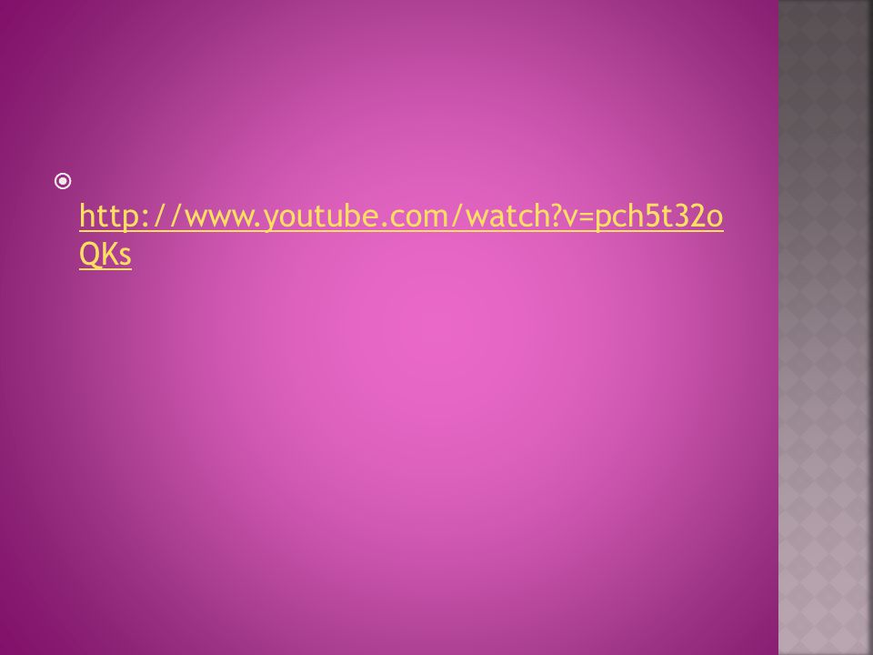  http://www.youtube.com/watch v=pch5t32o QKs http://www.youtube.com/watch v=pch5t32o QKs