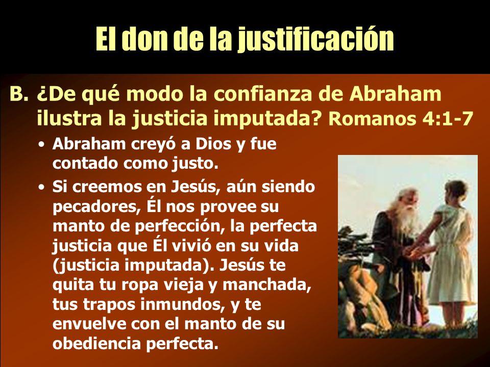 B.¿De qué modo la confianza de Abraham ilustra la justicia imputada.