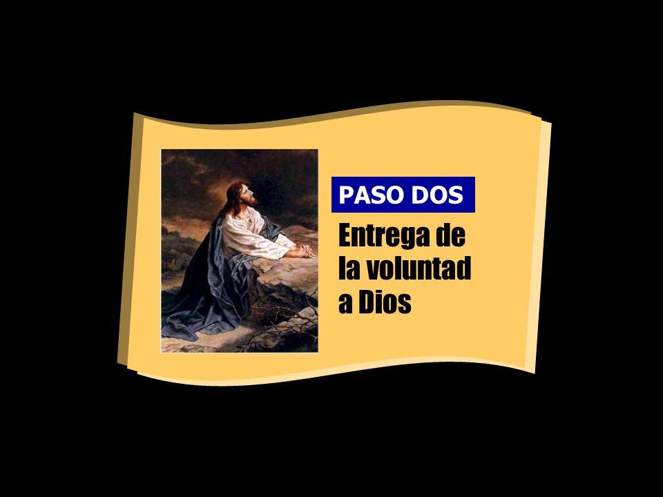Entrega de la voluntad a Dios PASO DOS