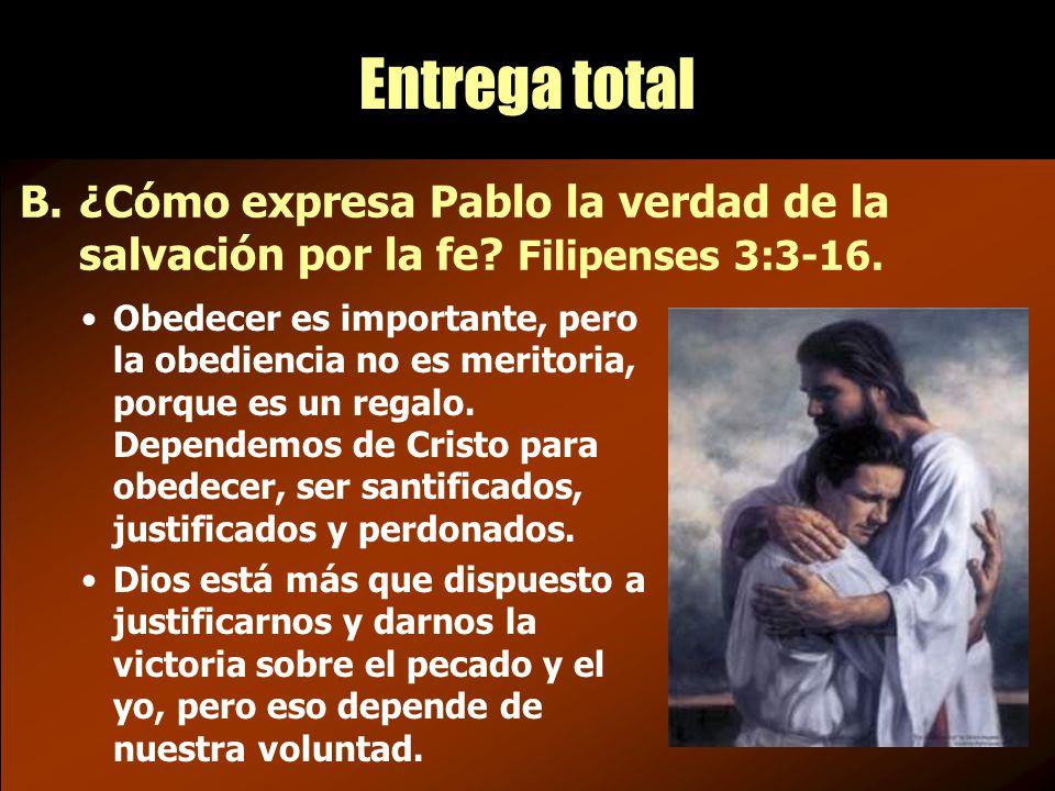 B.¿Cómo expresa Pablo la verdad de la salvación por la fe.