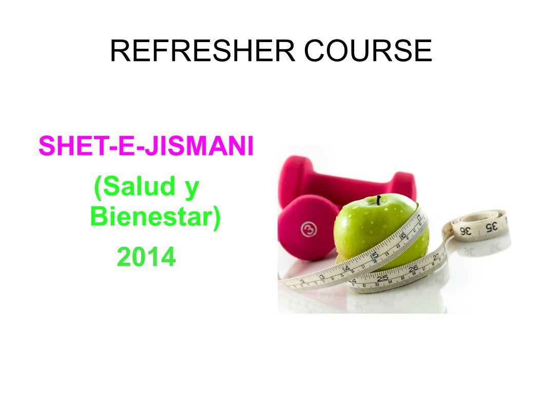 REFRESHER COURSE SHET-E-JISMANI (Salud y Bienestar) 2014