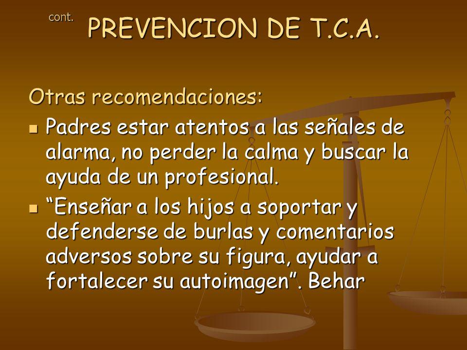 Otras recomendaciones: Padres estar atentos a las señales de alarma, no perder la calma y buscar la ayuda de un profesional.