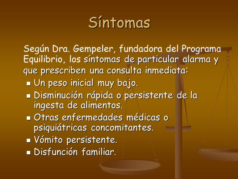 Síntomas síntomas de particular alarma y que prescriben una consulta inmediata : Según Dra.