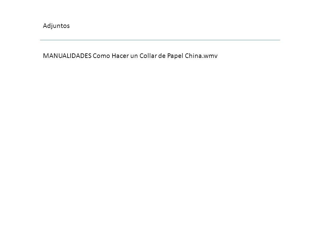 Adjuntos MANUALIDADES Como Hacer un Collar de Papel China.wmv