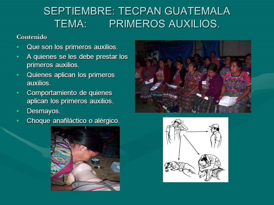 SEPTIEMBRE: TECPAN GUATEMALA TEMA: PRIMEROS AUXILIOS.