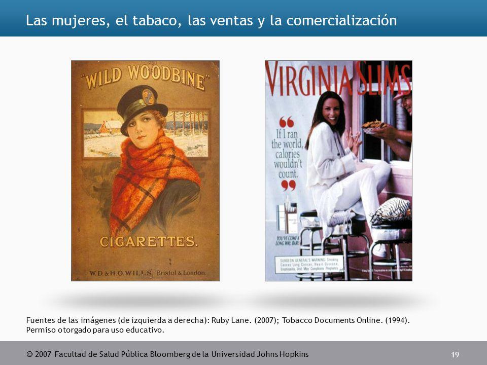  2007 Facultad de Salud Pública Bloomberg de la Universidad Johns Hopkins 19 Fuentes de las imágenes (de izquierda a derecha): Ruby Lane.