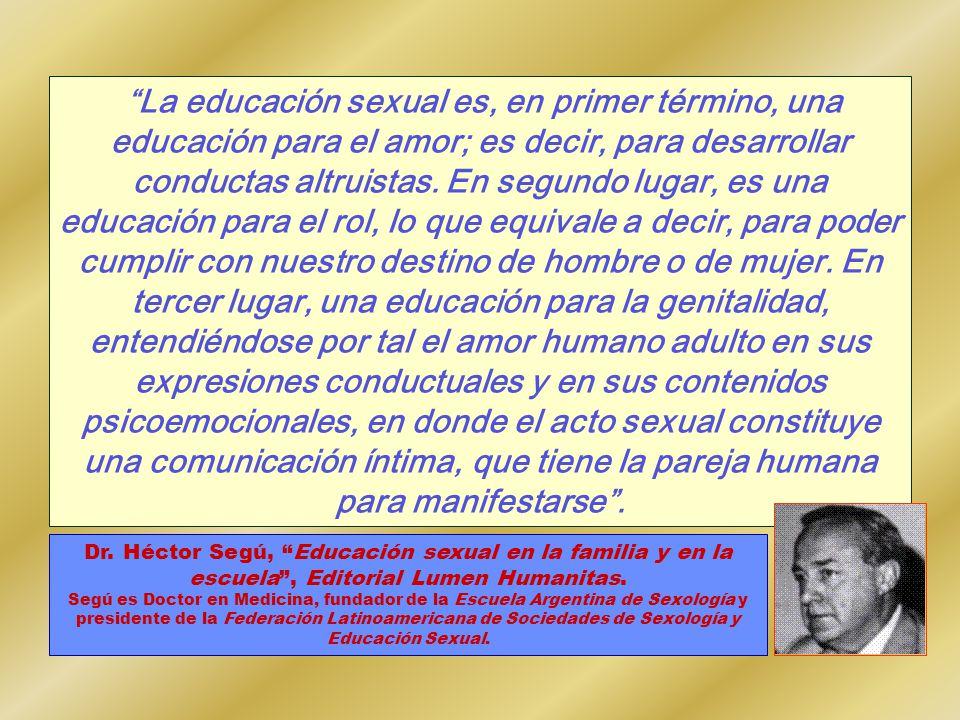 Dr. Héctor Segú, Educación sexual en la familia y en la escuela , Editorial Lumen Humanitas.