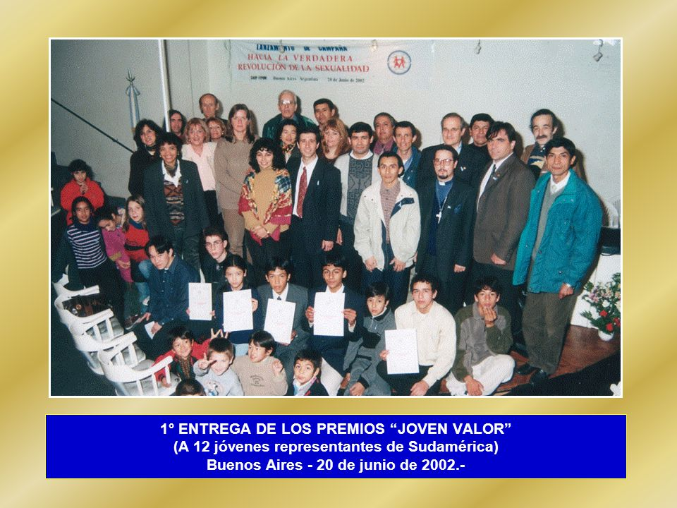 1° ENTREGA DE LOS PREMIOS JOVEN VALOR (A 12 jóvenes representantes de Sudamérica) Buenos Aires - 20 de junio de 2002.-