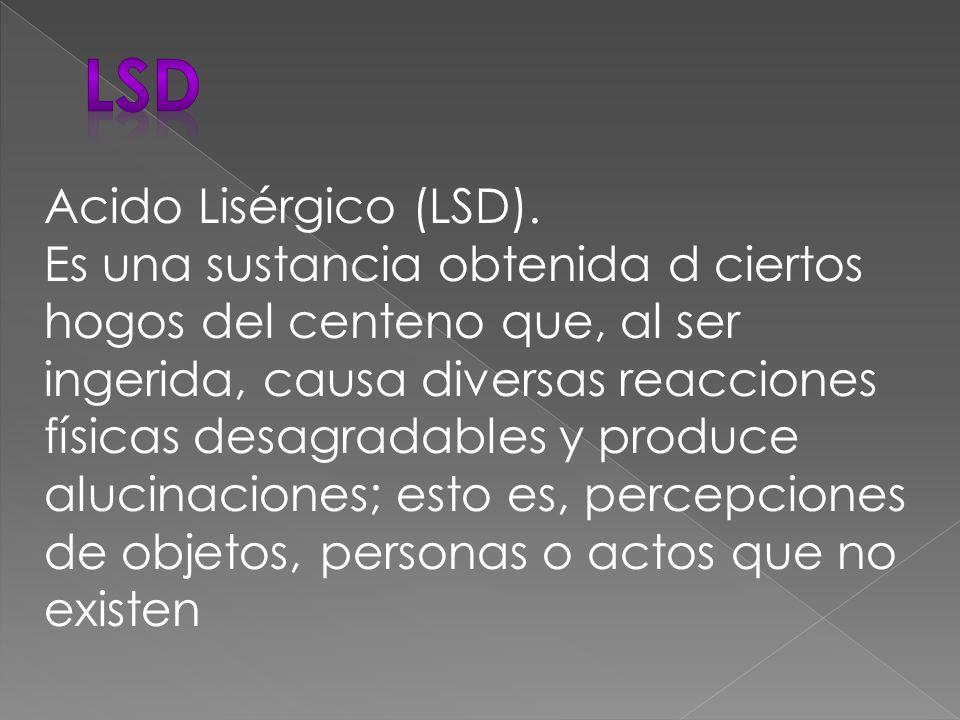 Acido Lisérgico (LSD).