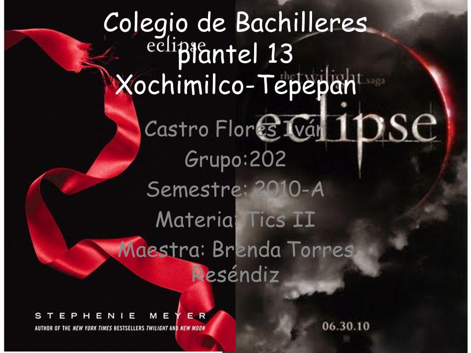 Colegio de Bachilleres plantel 13 Xochimilco-Tepepan Castro Flores Iván Grupo:202 Semestre: 2010-A Materia: Tics II Maestra: Brenda Torres Reséndiz