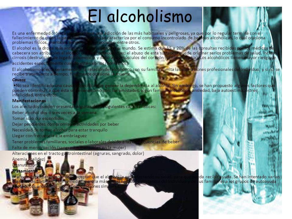 El alcoholismo Es una enfermedad crónica y se considera una adicción de las más habituales y peligrosas, ya que por lo regular termina con el fallecimiento de quien la padece.