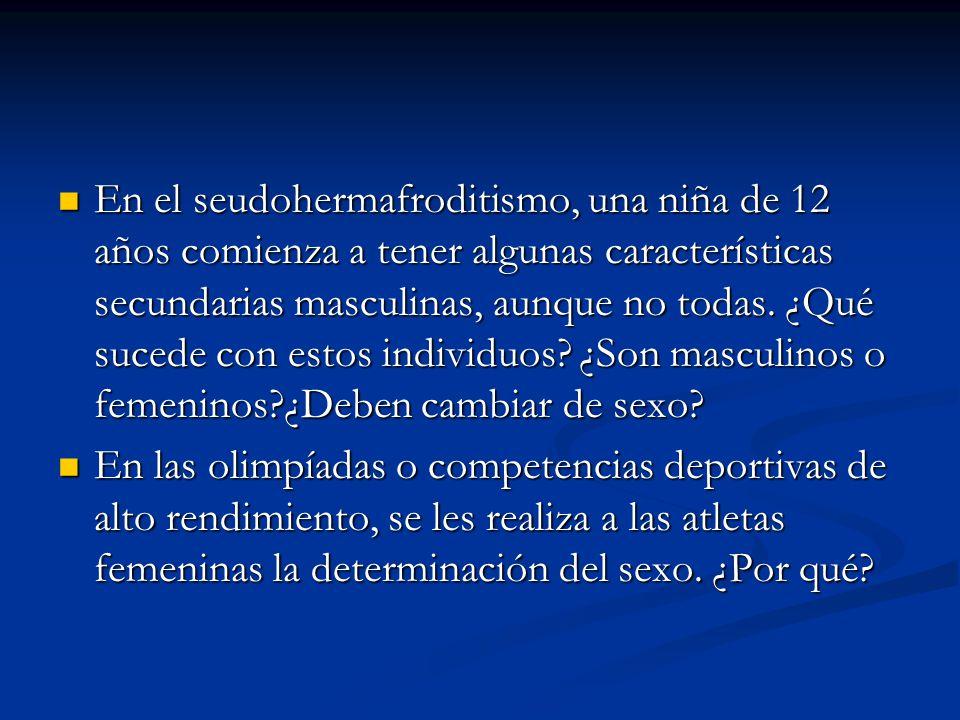 En el seudohermafroditismo, una niña de 12 años comienza a tener algunas características secundarias masculinas, aunque no todas.