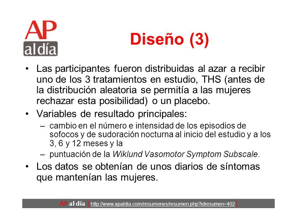 AP al día [ http://www.apaldia.com/resumenes/resumen.php idresumen=402 ] Diseño (3) Las participantes fueron distribuidas al azar a recibir uno de los 3 tratamientos en estudio, THS (antes de la distribución aleatoria se permitía a las mujeres rechazar esta posibilidad) o un placebo.
