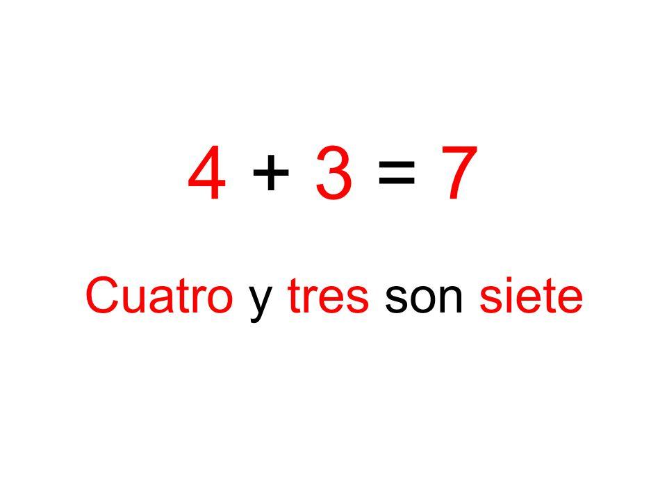 Cuatro y tres son siete