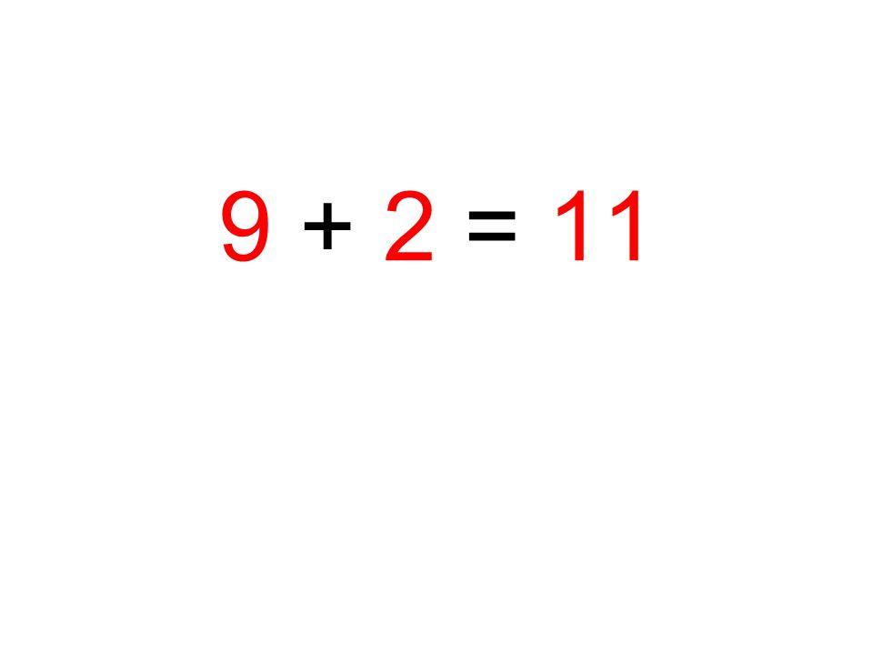 9 + 2 = 11