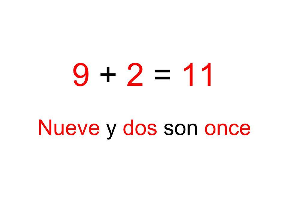 Nueve y dos son once