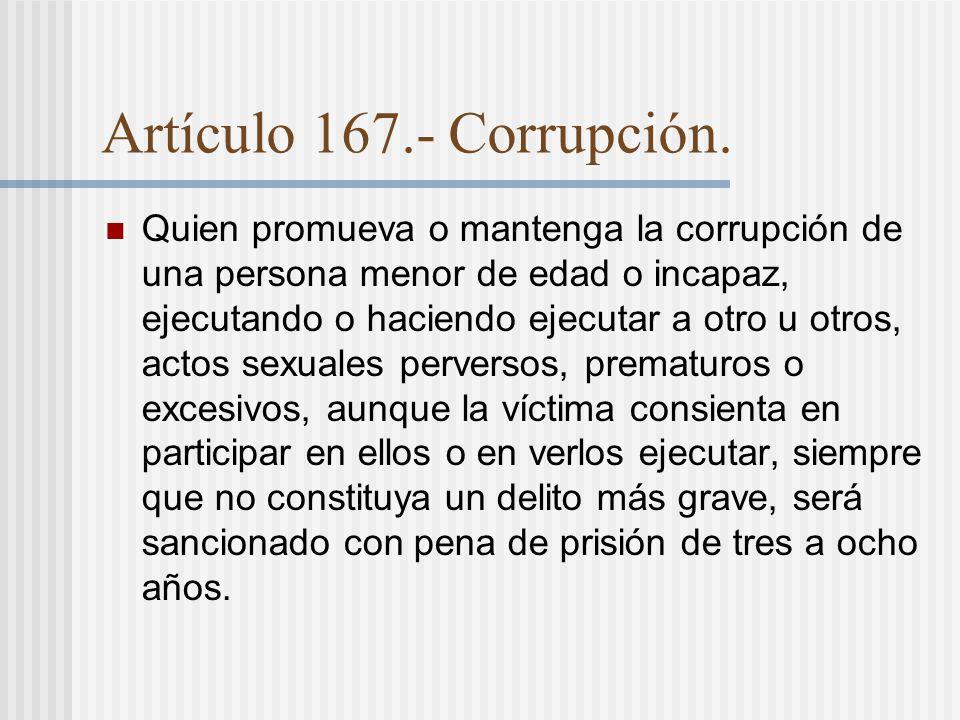 Artículo 167.- Corrupción.