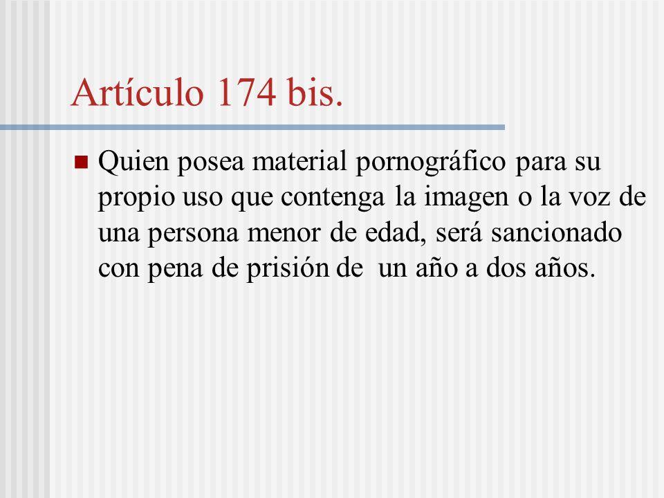 Artículo 174 bis.