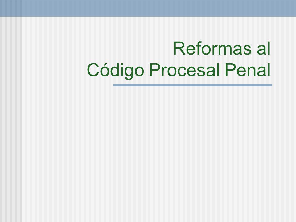 Reformas al Código Procesal Penal