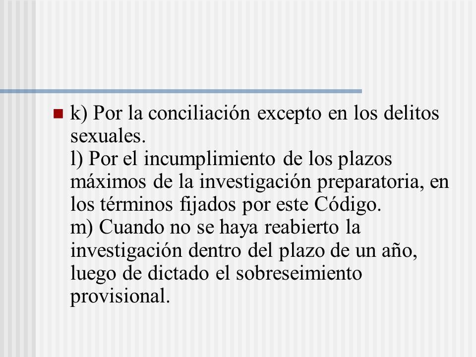 k) Por la conciliación excepto en los delitos sexuales.