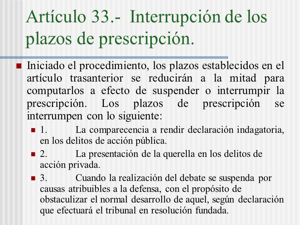 Artículo 33.- Interrupción de los plazos de prescripción.
