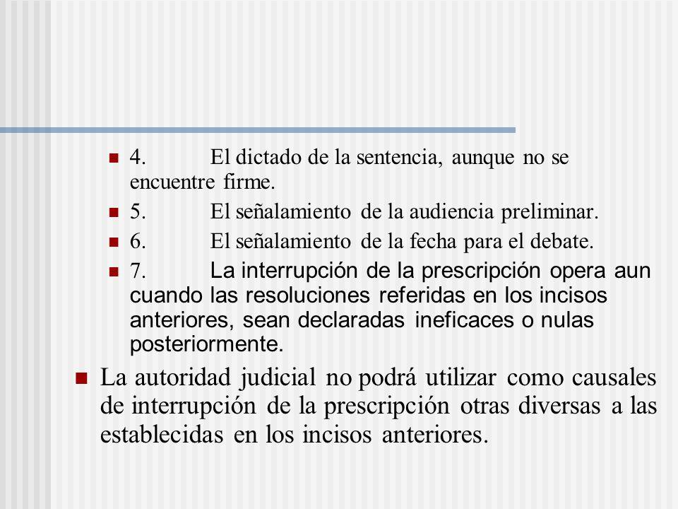 4.El dictado de la sentencia, aunque no se encuentre firme.