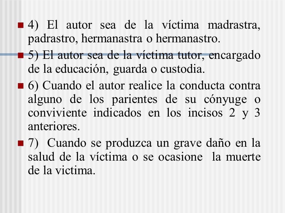 4) El autor sea de la víctima madrastra, padrastro, hermanastra o hermanastro.