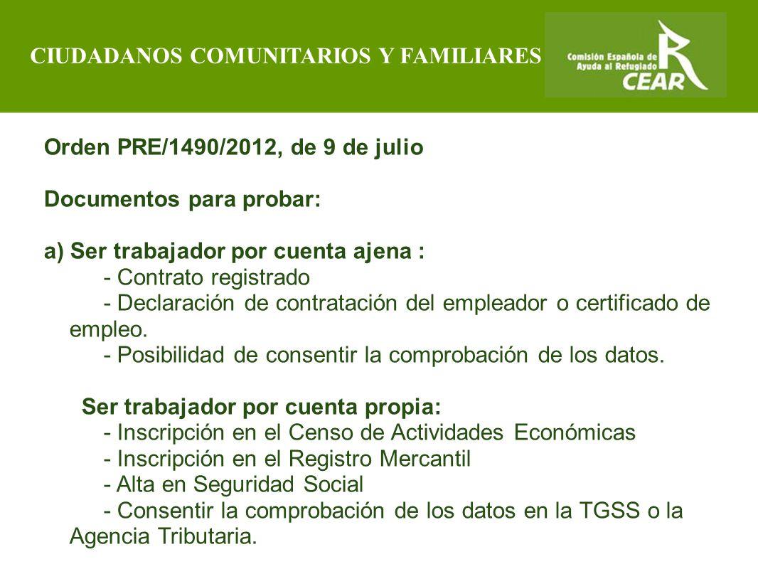 Comisión Española de Ayuda al Refugiado Orden PRE/1490/2012, de 9 de julio Documentos para probar: a) Ser trabajador por cuenta ajena : - Contrato registrado - Declaración de contratación del empleador o certificado de empleo.