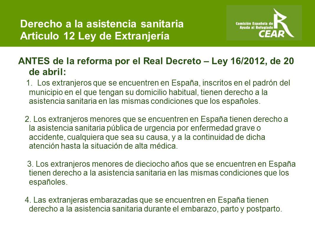 Comisión Española de Ayuda al Refugiado ANTES de la reforma por el Real Decreto – Ley 16/2012, de 20 de abril: 1.