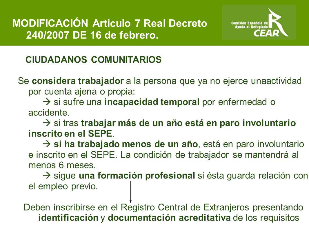 Comisión Española de Ayuda al Refugiado CIUDADANOS COMUNITARIOS Se considera trabajador a la persona que ya no ejerce unaactividad por cuenta ajena o propia:  si sufre una incapacidad temporal por enfermedad o accidente.