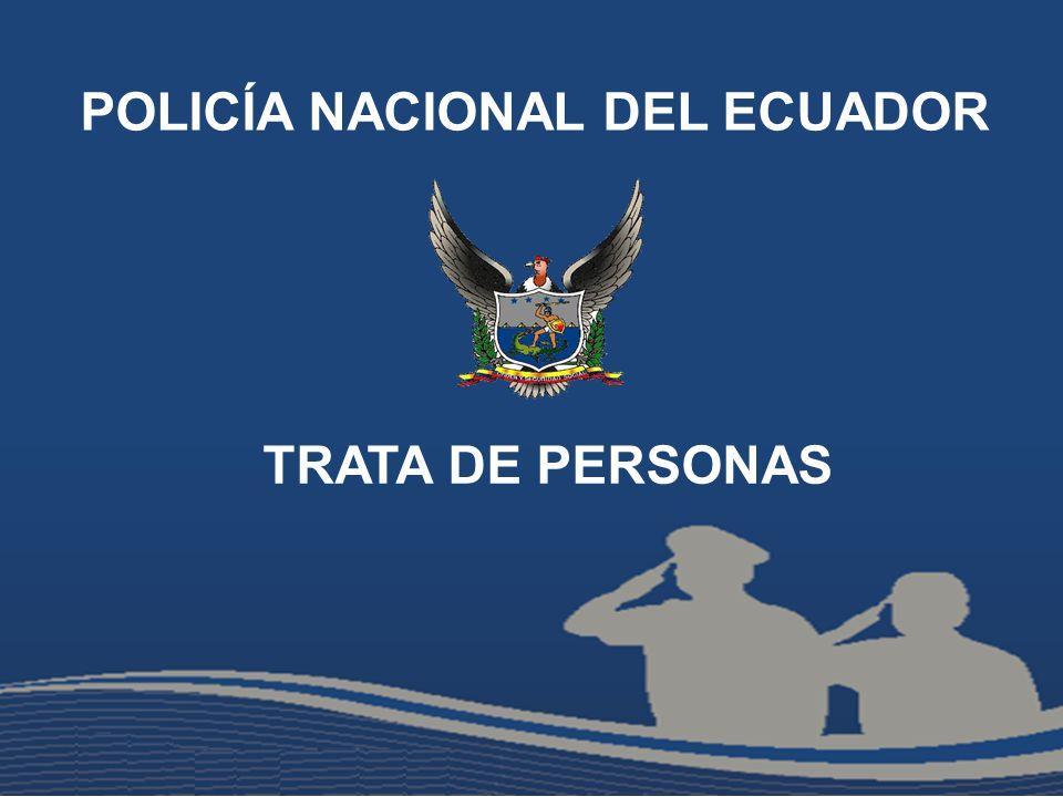 POLICÍA NACIONAL DEL ECUADOR TRATA DE PERSONAS