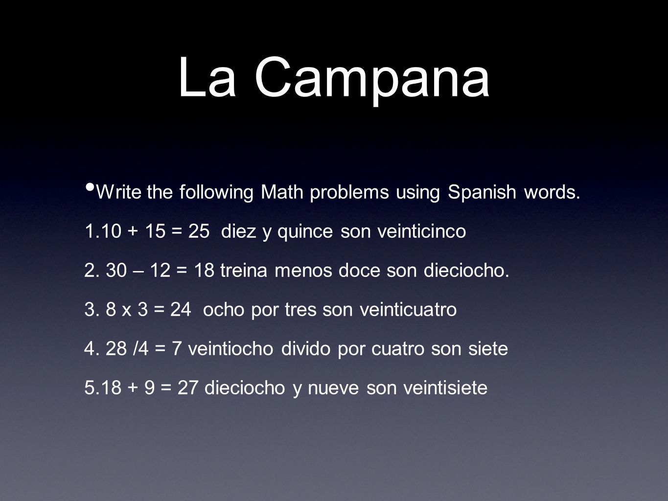 La Campana Write the following Math problems using Spanish words.