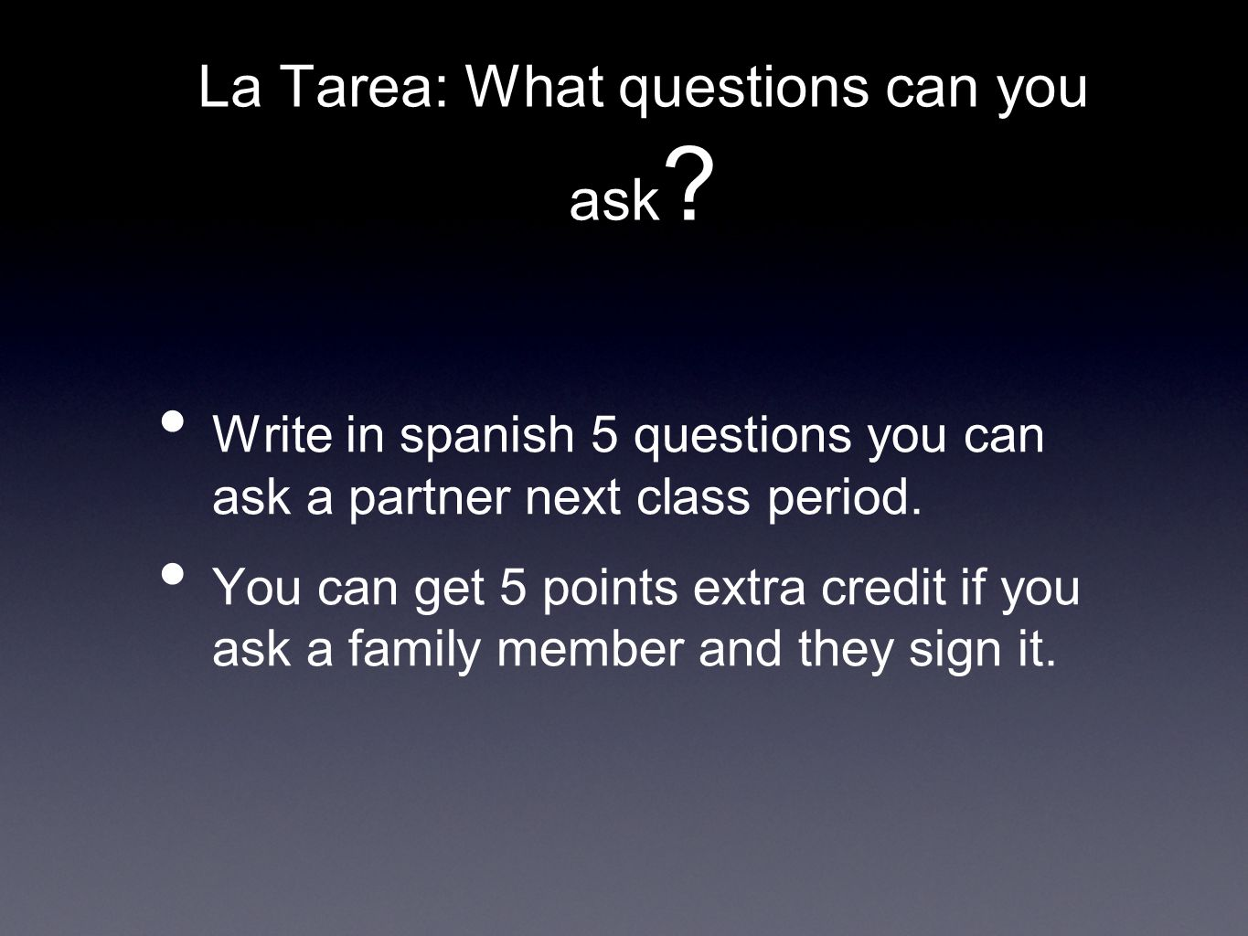 La Tarea: What questions can you ask .