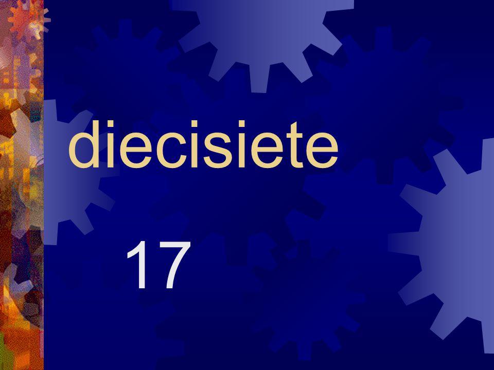 dieciséis 16