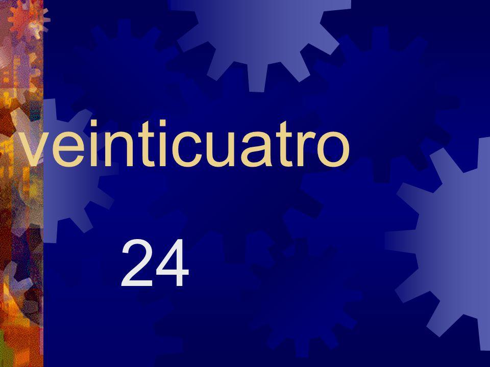 veintitrés 23