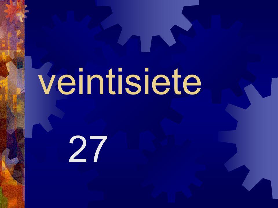 veintiséis 26