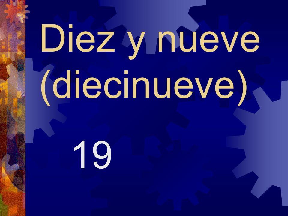 Diez y ocho (dieciocho) 18
