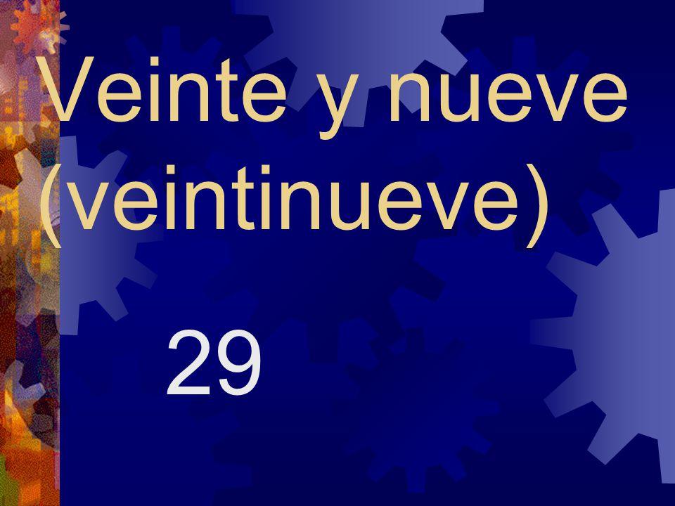 Veinte y ocho (veintiocho) 28