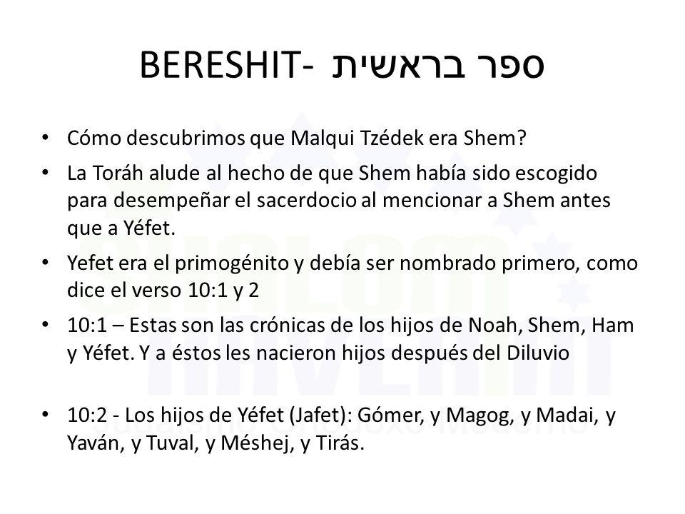 BERESHIT- ספר בראשית Cómo descubrimos que Malqui Tzédek era Shem.