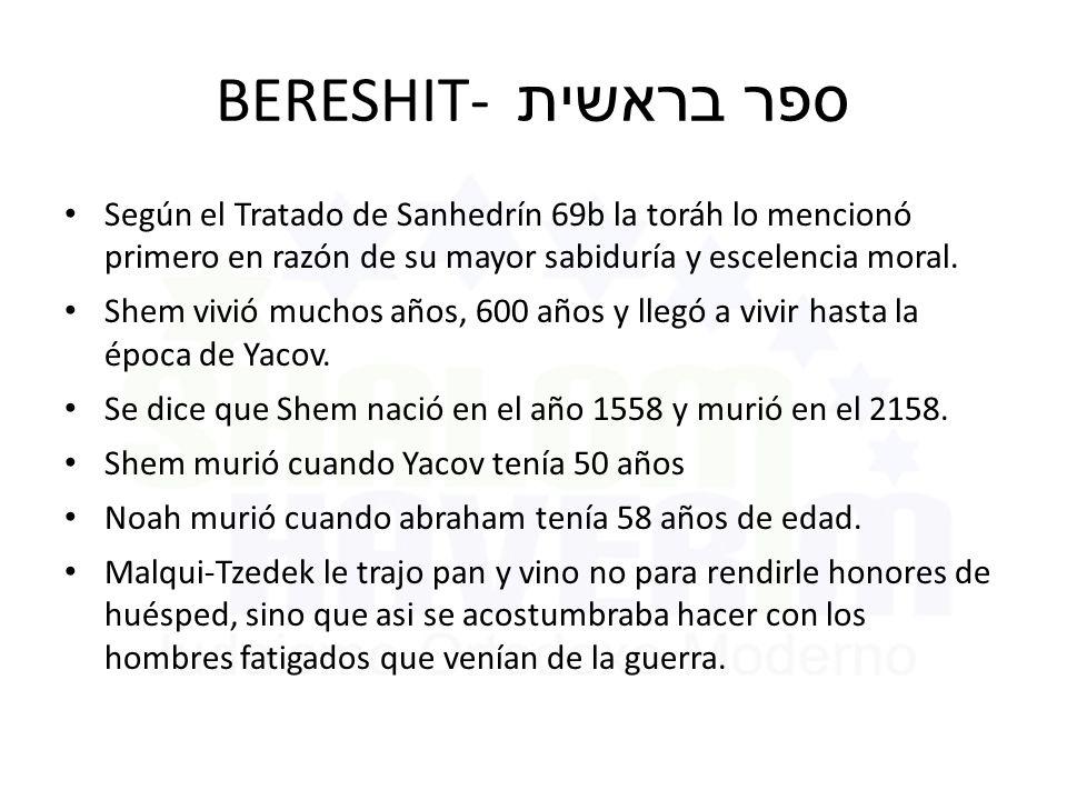 BERESHIT- ספר בראשית Según el Tratado de Sanhedrín 69b la toráh lo mencionó primero en razón de su mayor sabiduría y escelencia moral.