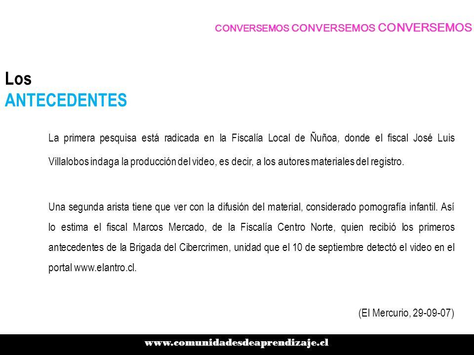 Los ANTECEDENTES La primera pesquisa está radicada en la Fiscalía Local de Ñuñoa, donde el fiscal José Luis Villalobos indaga la producción del video, es decir, a los autores materiales del registro.