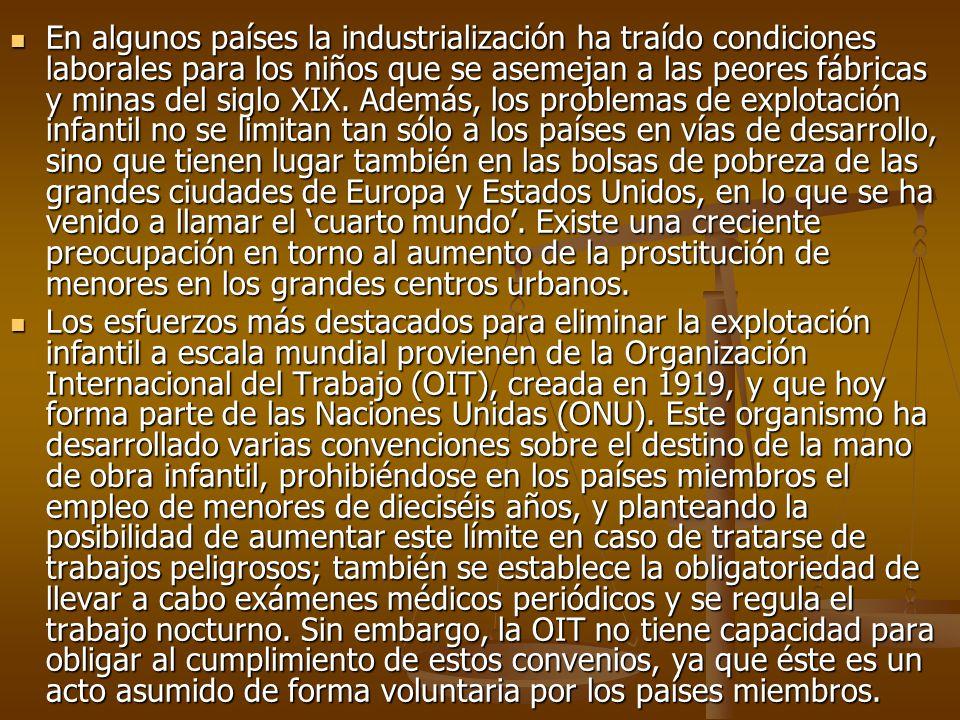 En algunos países la industrialización ha traído condiciones laborales para los niños que se asemejan a las peores fábricas y minas del siglo XIX.