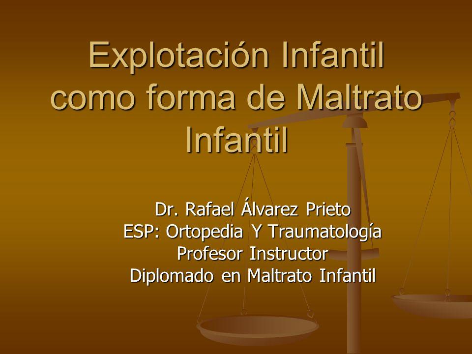 Explotación Infantil como forma de Maltrato Infantil Dr.