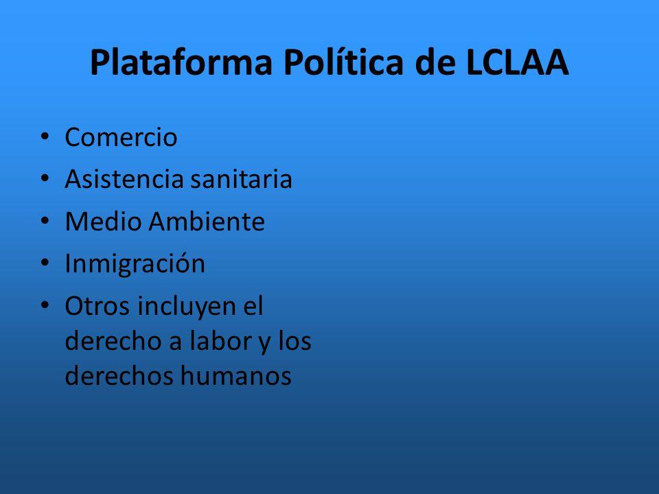 Plataforma Política de LCLAA Comercio Asistencia sanitaria Medio Ambiente Inmigración Otros incluyen el derecho a labor y los derechos humanos