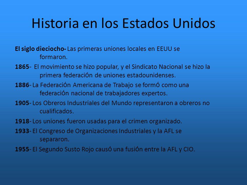 Historia en los Estados Unidos El siglo dieciocho- Las primeras uniones locales en EEUU se formaron.