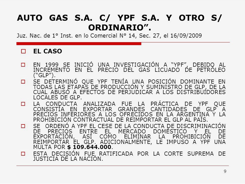 9 AUTO GAS S.A. C/ YPF S.A. Y OTRO S/ ORDINARIO .