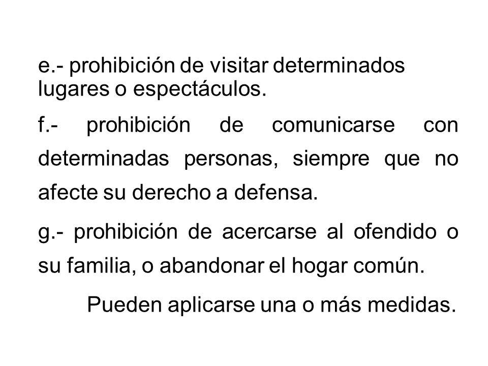 e.- prohibición de visitar determinados lugares o espectáculos.