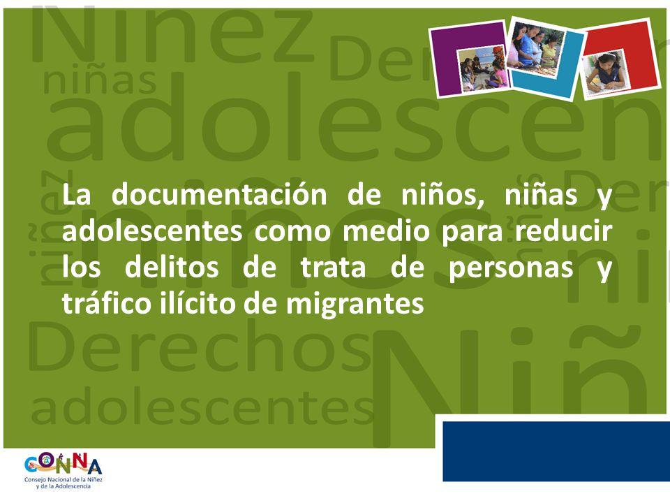 La documentación de niños, niñas y adolescentes como medio para reducir los delitos de trata de personas y tráfico ilícito de migrantes