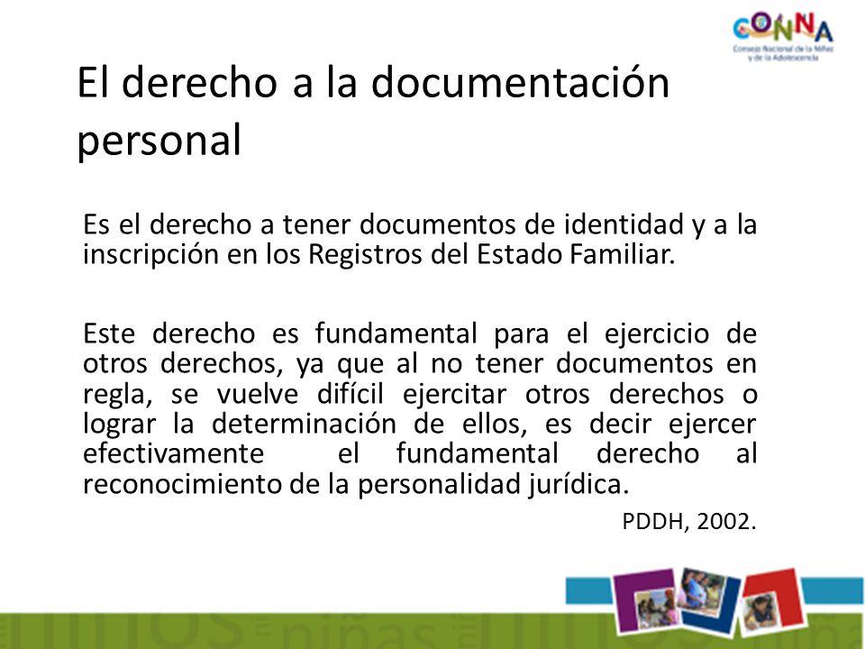 Es el derecho a tener documentos de identidad y a la inscripción en los Registros del Estado Familiar.