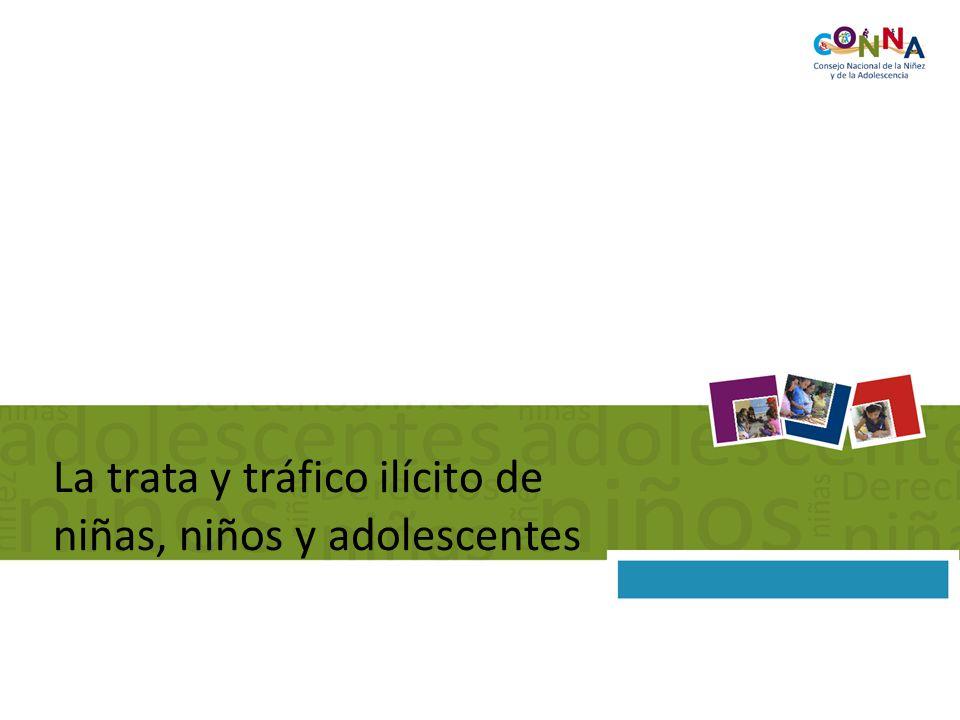 La trata y tráfico ilícito de niñas, niños y adolescentes